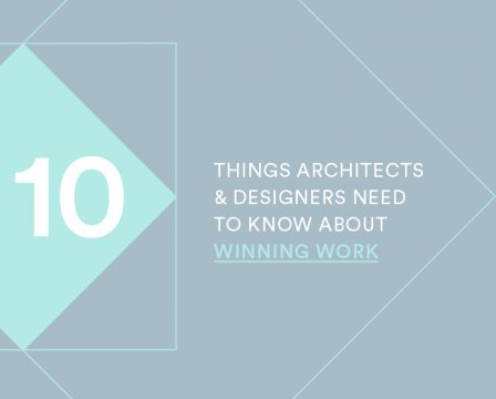 10 Things Architects & Designers need to know about winning work